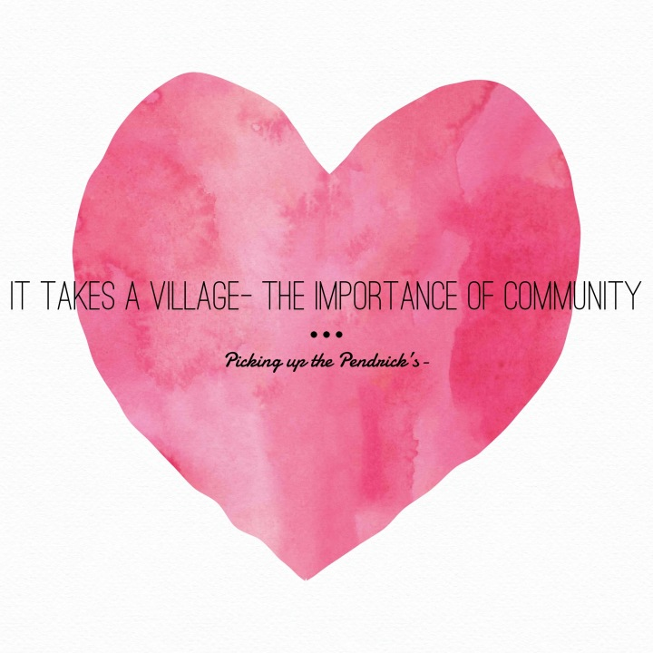 """It Takes a Village""- The Importance of Community"