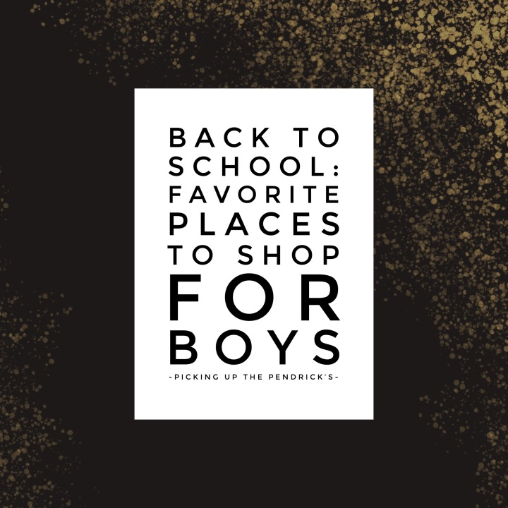 Back to School: Favorite Places To Shop For Boys